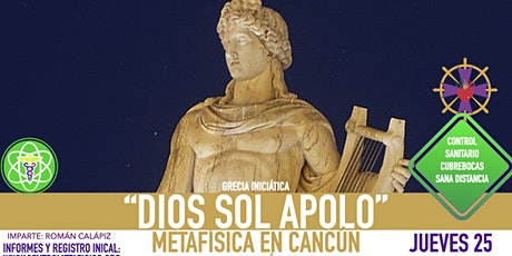 APOLO: DIOS SOL- Metafísica en Cancún entradas