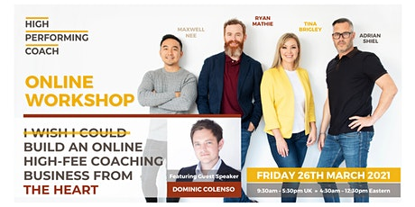 Build an ONLINE High-Fee Coaching Business from the HEART Online Workshop tickets