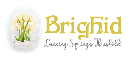 Brighid, Dancing Spring's Threshold tickets