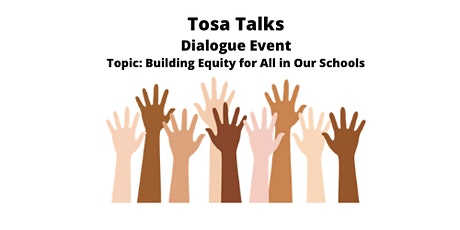 Tosa Talks- Dialogue Event: Building Equity for All in Our Schools tickets