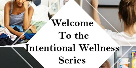 WELLNESS IS INTENTIONAL SERIES tickets