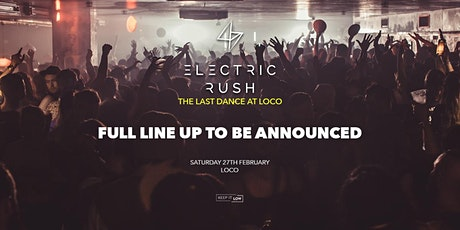 Electric Rush pres. The Last Dance at Loco tickets