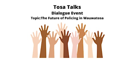 Tosa Talks - Dialogue Event  The Future of Policing in Wauwatosa tickets