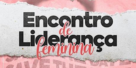 ENCONTRO DE LIDERANÇA FEMININA ingressos