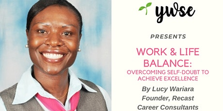 Work & Life Balance: Overcoming self-doubt to achieve excellence tickets