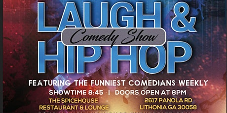 LAUGH & HIP HOP COMEDY SHOW at The Spicehouse tickets
