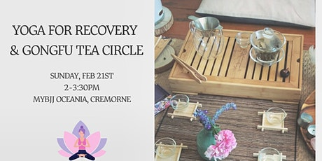 Yoga for Recovery & Gong Fu Tea Circle tickets