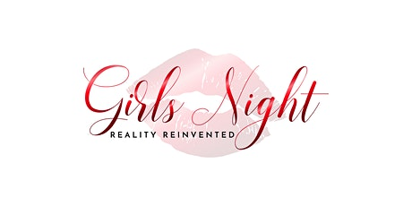 Girls Night Out: Reality Reinvented tickets