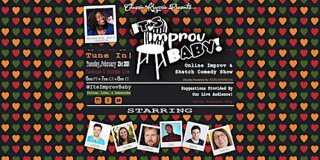 It's Improv Baby! Online Improv & Sketch Show! tickets