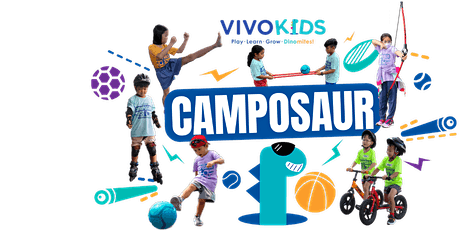 Vivo Kids Holiday Camposaur 29th March - 1st April 2021 [Age: 3.5 - 10 YO] tickets