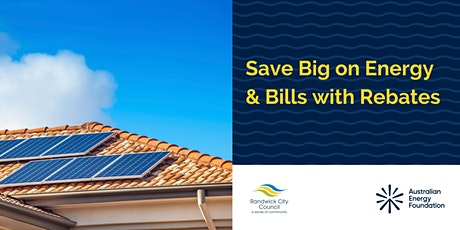 Save Big on Energy & Bills with Rebates - Randwick Council - March 23rd tickets