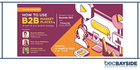 Online - How to use B2B marketplaces as part of your growth strategy tickets