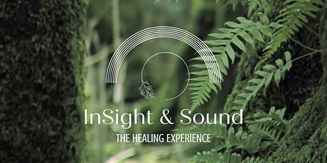 InSight & Sound | The Healing Experience tickets