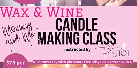 Mommy & Me Wax & Wine Couples Candle Making Class tickets