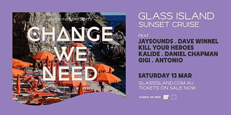 Glass Island - JaySounds pres. Change We Need - Sat 13 March tickets