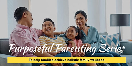 FREE Parenting Online Class - Purposeful Parenting Series tickets