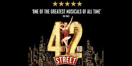42nd Street - Direct from The West End tickets