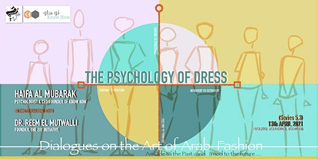 5.3 DIALOGUES ON THE ART OF ARAB FASHION: THE PSYCHOLOGY OF DRESS tickets