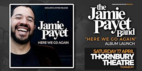 "Jamie Payet - New Album Launch ""Here We Go Again"" tickets"