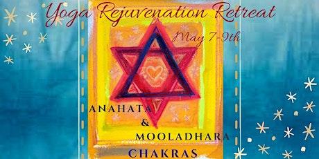 Yoga Rejuvenation Retreat Anahata and Mooladhara Chakras tickets