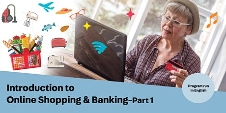 Introduction to Online Shopping & Banking-Part 1 (English) tickets