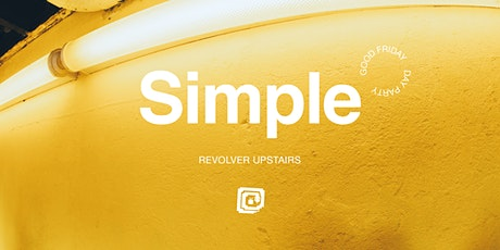 Simple Day Party at Revolver Upstairs (Good Friday) tickets