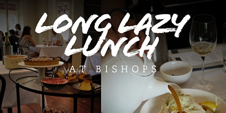 Bishops Long Lazy Lunch tickets
