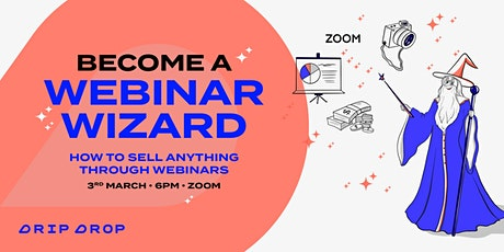 Become a Webinar Wizard! : How to sell anything through webinars billets