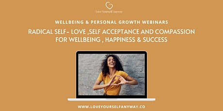 Build Self-Acceptance, self love and compassion for wellbeing & success tickets