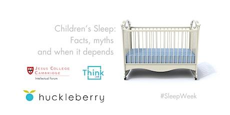 #SleepWeek: Children's Sleep- Facts, myths, and when it depends tickets