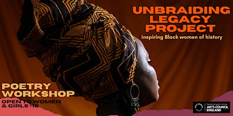 Unbraiding Legacy Poetry Workshop: Inspiring Black Women of History tickets