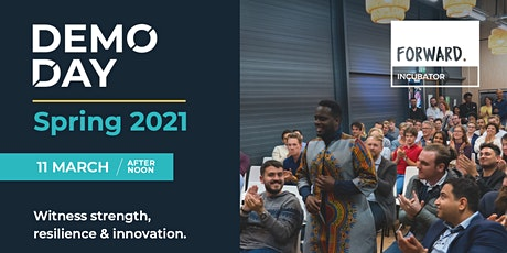 DEMO DAY Forward Incubator March 11th  2021 tickets
