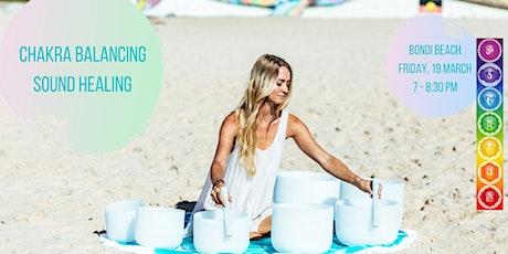 Chakra Balancing Sound Healing - Bondi Beach, 19.3.2021 tickets