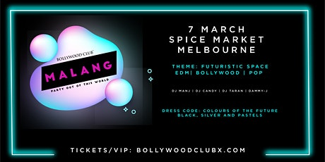MALANG @ SPICE MARKET BY BOLLYWOOD CLUB tickets