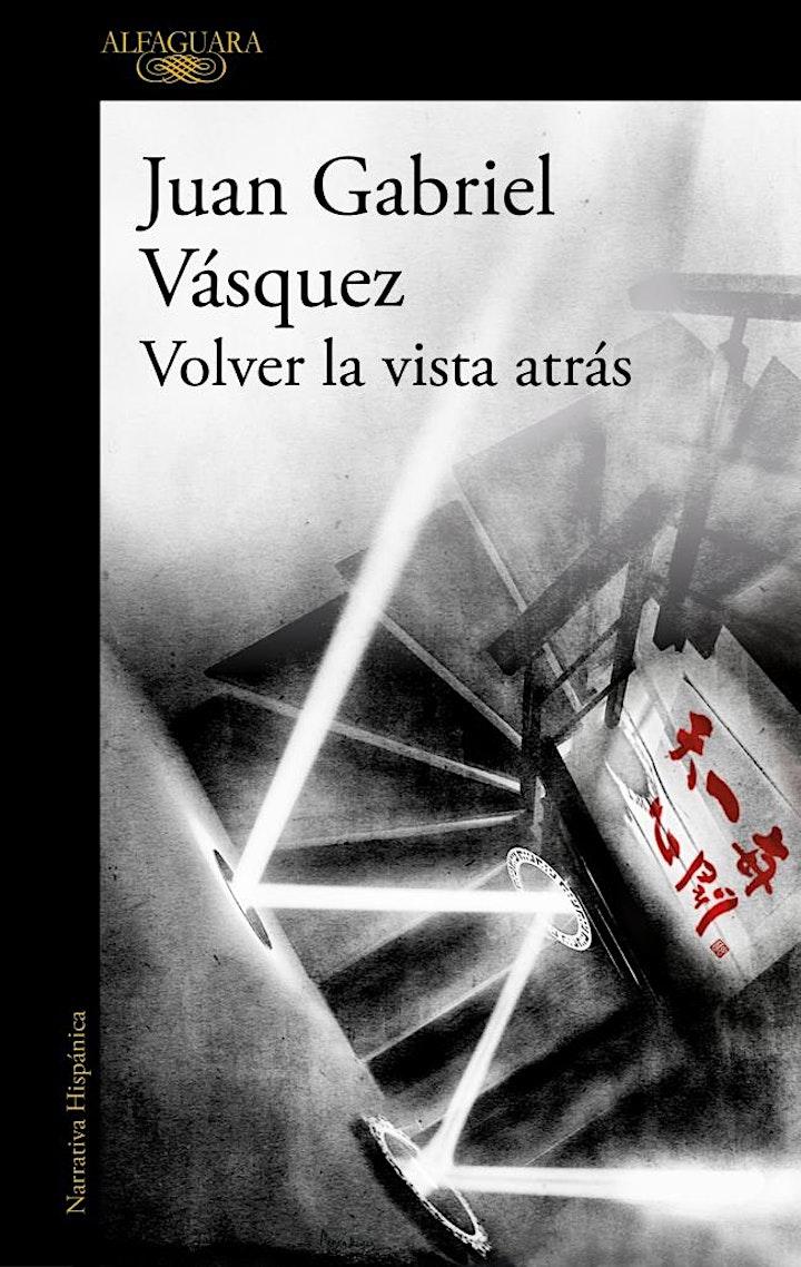 Imagen de 'Volver la vista atrás'. Juan Gabriel Vásquez y Sergio Cabrera