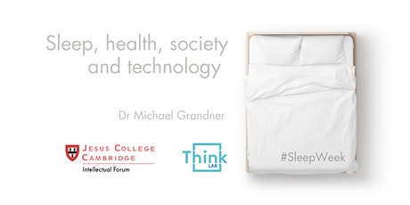 #SleepWeek: Sleep, health, society and technology tickets