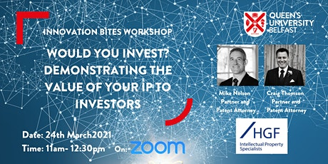 Would you invest? Demonstrating The Value of Your IP to Investors tickets