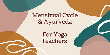 Menstrual Cycle & Ayurveda For Yoga Teachers tickets