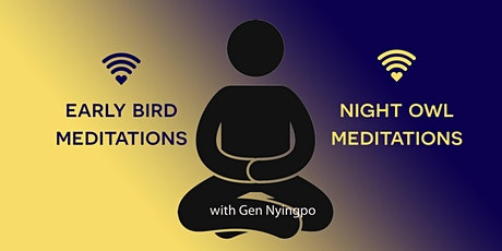Early bird and night owl meditations tickets