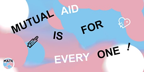 Mutual Aid is for Everyone tickets