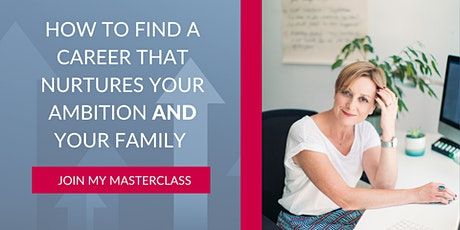 How to find a fulfilling career that nurtures your ambition and your family tickets