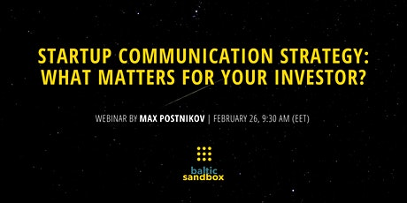 Startup's Communication Strategy: What Matters for your Investor? tickets
