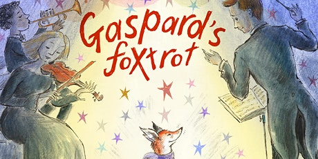 Gaspard's Foxtrot Book Launch with Zeb Soanes and James Mayhew tickets