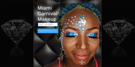 Miami Carnival Makeup 2021 with Face Candy Studio tickets