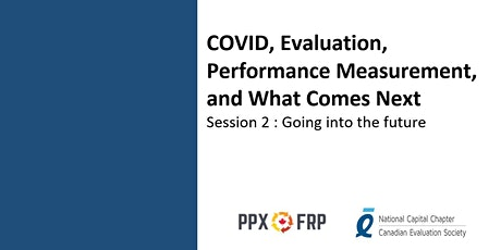 COVID, Evaluation, Performance Measurement,  and What Comes Next: Session 2 tickets