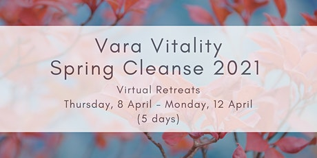 Ayurvedic Spring Cleanse 2021 - 5 days (a Vara Vitality virtual retreat) tickets
