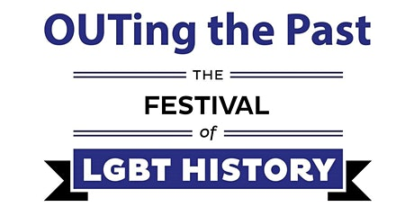 OUTing the Past - Festival of LGBT History tickets
