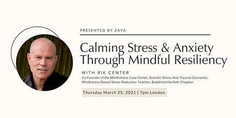 Calming Stress and Anxiety Through Mindful Resiliency tickets