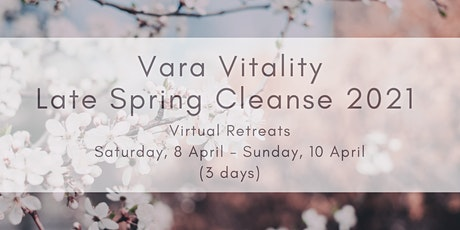 Ayurvedic Late Spring Cleanse 2021 - 3 days (Vara Vitality virtual retreat) tickets