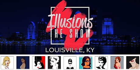 Illusions The Drag Queen Show Louisville - Drag Queen Dinner Show - Louisville, KY tickets